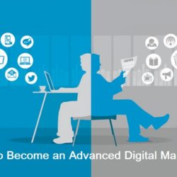 How to become an Advanced Digital Marketer