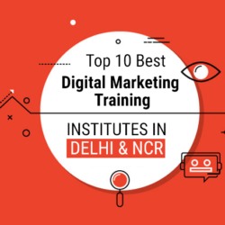 Top 10 Best Digital Marketing Training Institutes in Delhi NCR