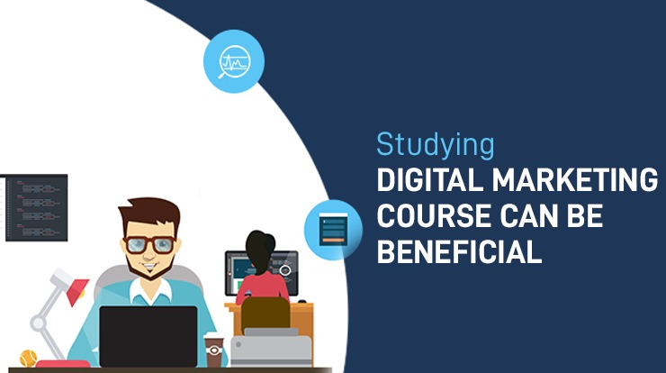 studying Digital Marketing Course can be beneficial