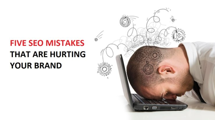 Five-SEO-Mistakes-that-are-Hurting-your-Brand