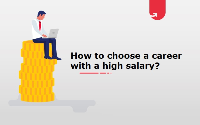 How to choose a career with a high salary