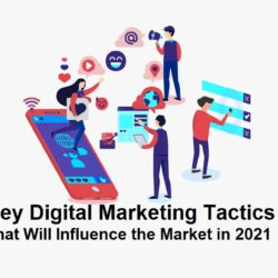 Key-Digital-Marketing-Tactics-That-Will-Influence-the-Market-in-2021