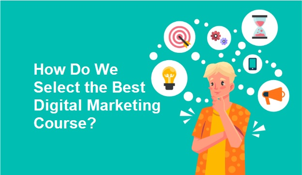 How-Do-We-Select-the-Best-Digital-Marketing-Course.