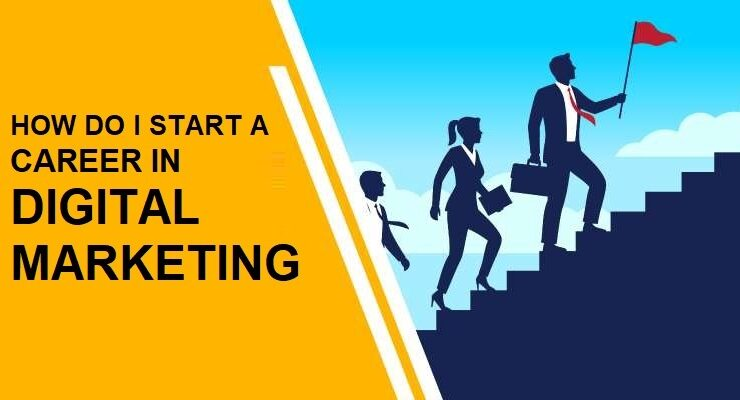 How do I start a career in digital marketing