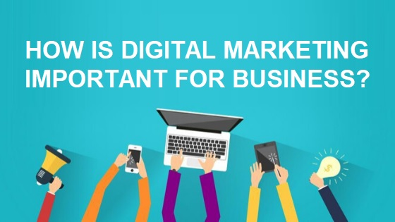 How is Digital Marketing Important for Business