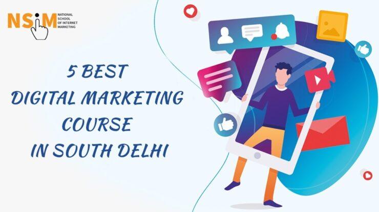 5 Best Digital Marketing Courses in South Delhi