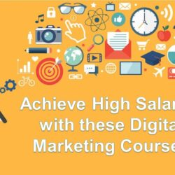 Achieve High Salaries with these Digital Marketing Courses